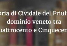 Cividale del Friuli e il dominio Veneto tra 400 e 500